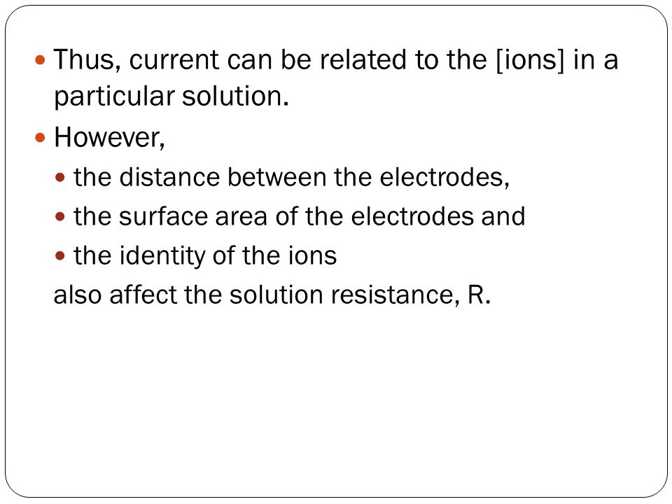 Thus, current can be related to the [ions] in a particular solution.